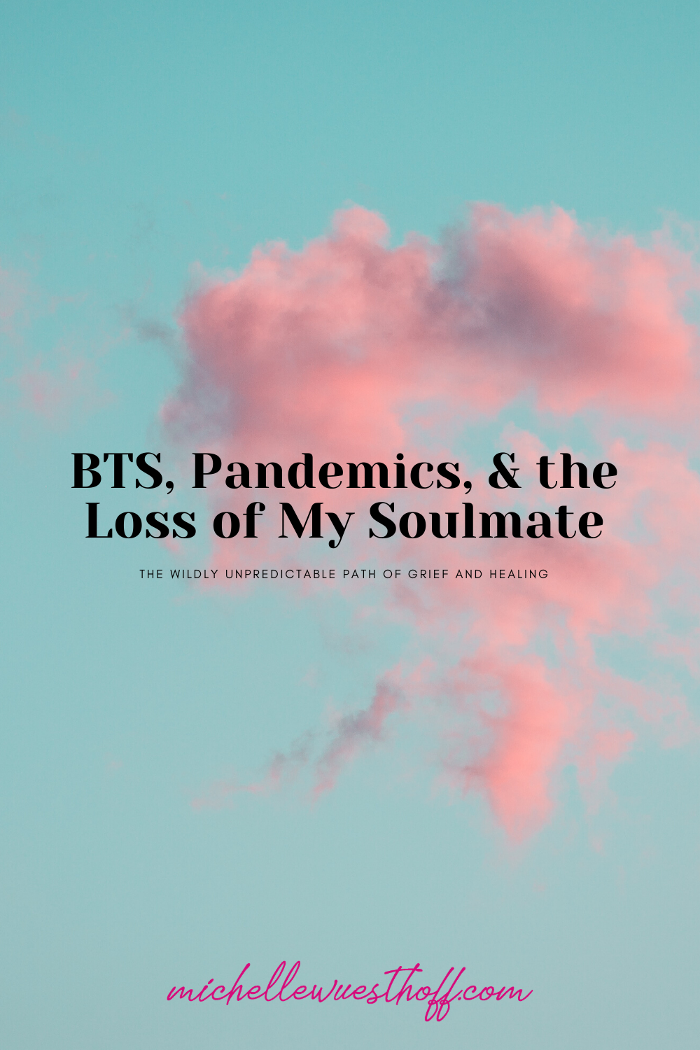 BTS, Pandemics, & the Loss of My Soulmate